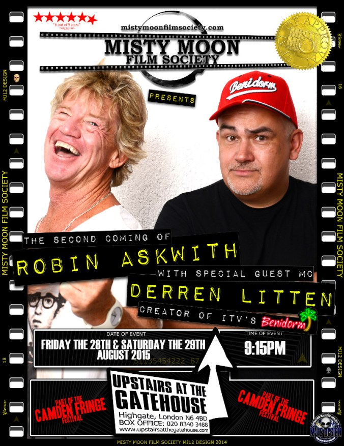The Second Coming Of Robin Askwith. With Special Guest MC Derren Litten. For Tickets Click The Link http://www.camdenfringe.com/detailact.php?acts_id=312
