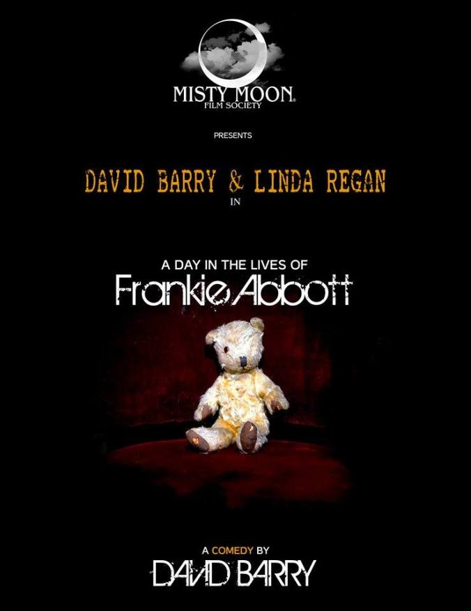 A Day In The Lives Of Frankie Abbott - A Comedy By David Barry. Starring David Barry & Linda Regan